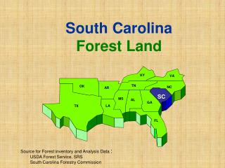 Source for Forest inventory and Analysis Data  : 	USDA Forest Service, SRS				 				South Carolina Forestry Commission