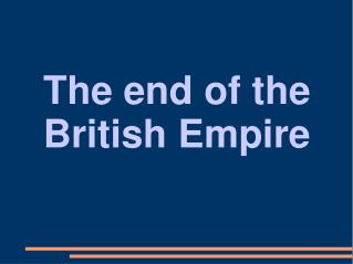 The end of the British Empire
