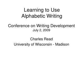 Conference on Writing Development July 2, 2009