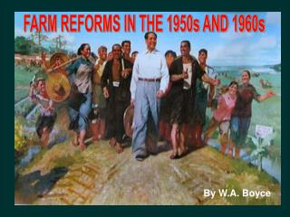 FARM REFORMS IN THE 1950s AND 1960s