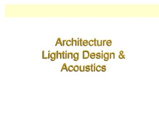 Architecture Lighting Design & Acoustics