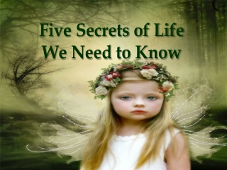 Five Secrets of Life