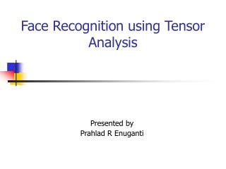 Face Recognition using Tensor Analysis