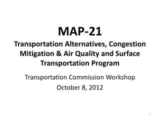 MAP-21 Transportation Alternatives, Congestion Mitigation  Air Quality and Surface Transportation Program