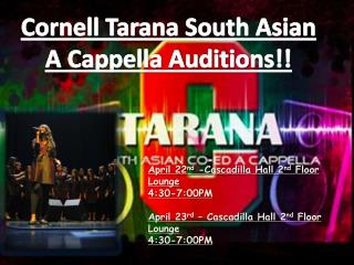 Cornell Tarana South Asian A Cappella Auditions