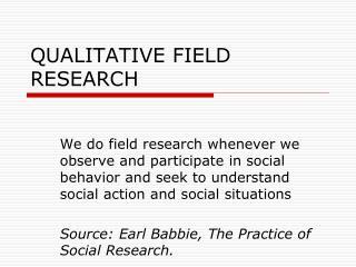 QUALITATIVE FIELD RESEARCH