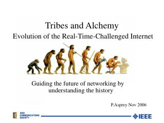 Tribes and Alchemy Evolution of the Real-Time-Challenged Internet
