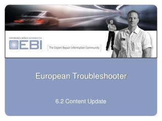 European Troubleshooter