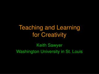 Teaching and Learning  for Creativity