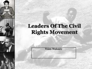 Leaders Of The Civil Rights Movement
