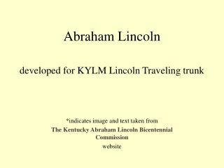 Abraham Lincoln  developed for KYLM Lincoln Traveling trunk