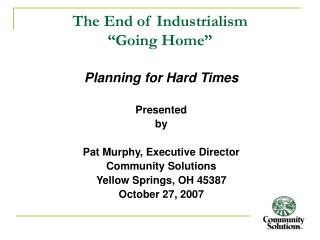 "The End of Industrialism ""Going Home"""