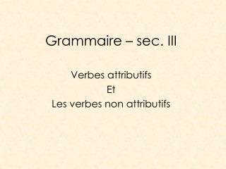 Grammaire – sec. III
