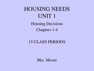 HOUSING NEEDS UNIT 1