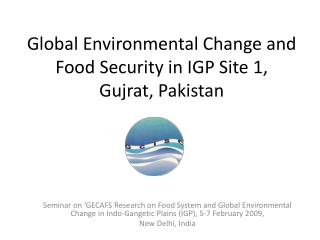 Global Environmental Change and Food Security in IGP Site 1,  Gujrat, Pakistan