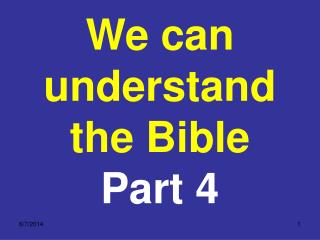 We can understand the Bible  Part 4