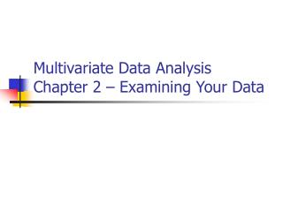 Multivariate Data Analysis Chapter 2 – Examining Your Data