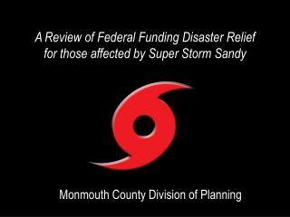 A Review of Federal Funding Disaster Relief for those affected by Super Storm Sandy