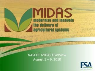 NASCOE MIDAS Overview August 5 – 6, 2010
