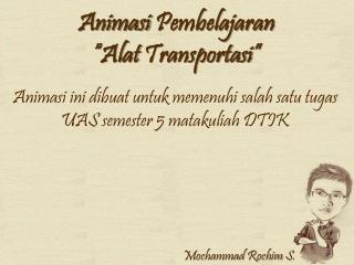 Animasi DTIK Mochammad Rochim S