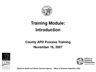 Training Module:  Introduction County APD Process Training  November 16, 2007