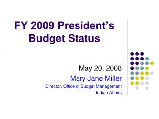 FY 2009 President's Budget Status