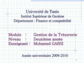 Module  : Gestion de la Trésorerie   Niveau : Deuxième année  Enseignant : Mohamed GABSI