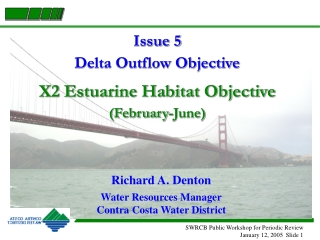 Issue 5 Delta Outflow Objective X2 Estuarine Habitat Objective (February-June)
