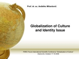 Globalization of Culture  and Identity Issue