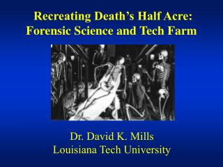recreating death s half acre: forensic science and tech farm