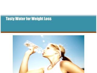 Tasty Water for Weight Loss