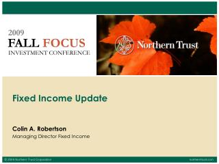 Colin A. Robertson  Managing Director Fixed Income