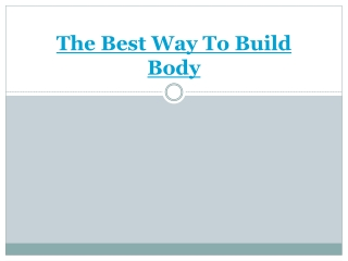 The best way to build body