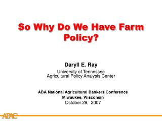 So Why Do We Have Farm Policy?