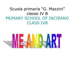 """Scuola primaria """"G. Mazzini"""" classe IV B PRIMARY SCHOOL OF INCIRANO CLASS IVB"""