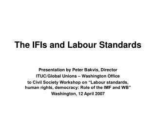 The IFIs and Labour Standards