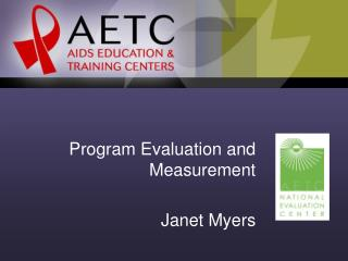 Program Evaluation and Measurement Janet Myers