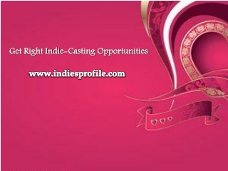 Get Right Indie-Casting Opportunities