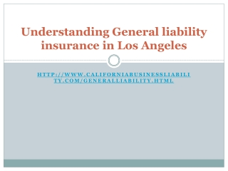 Understanding General liability insurance in Los Angeles