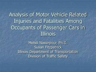 Analysis of Motor Vehicle Related Injuries and Fatalities Among Occupants of Passenger Cars in Illinois