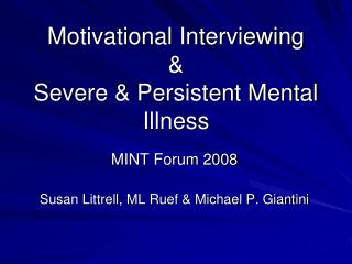 Motivational Interviewing & Severe & Persistent Mental Illness