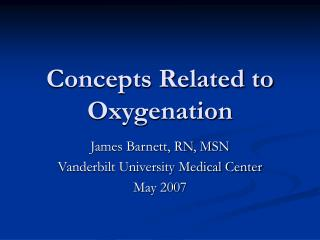 Concepts Related to Oxygenation