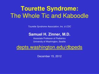 Tourette Syndrome: The Whole Tic and Kaboodle