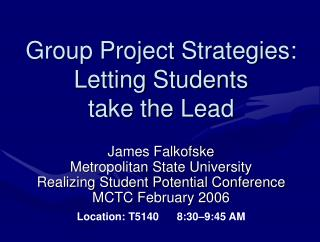 Group Project Strategies: Letting Students  take the Lead