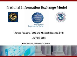 James Feagans, DOJ and Michael Daconta, DHS July 26, 2005