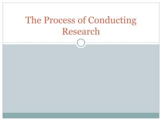 The Process of Conducting Research