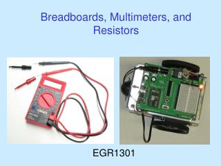Breadboards, Multimeters, and Resistors