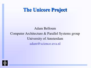 The Unicore Project