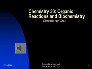 Chemistry 30: Organic Reactions and Biochemistry