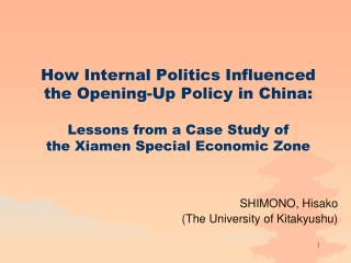 How Internal Politics Influenced  the Opening-Up Policy in China:   Lessons from a Case Study of the Xiamen Special Econ